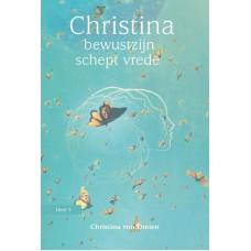 Bewustzijn schept vrede.Christina von Dreien.