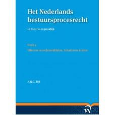 Het Nederlands bestuursprocesrecht in theorie en praktijk Tak. A.Q.C. Boek 4. Effecten en rechtsmiddelen schaden en kosten