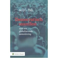 Democratisch manifest.voor een globaliserende samenleving Tak. A.Q.C.