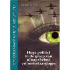 Hoge politici in de greep van ultrageheime vrijmetselaarsloges