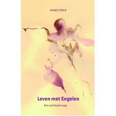 Leven met Engelen Een spirituele weg  Hans Stolp