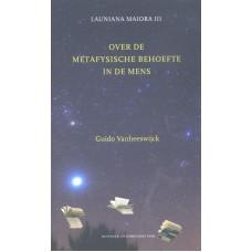 Over de metafysische behoefte in de mens.Auteur Vanheeswijck- Guido / Buve- Jeroen / Buve- Sybrand
