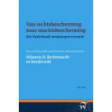 Van rechtsbescherming naar machtsbescherming. Het Nederlands bestuursprocesrecht in theorie en praktijk 2. Tak A.Q.C.