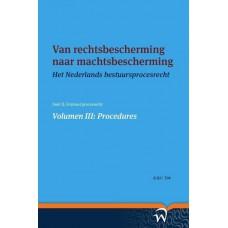 Van rechtsbescherming naar machtsbescherming - Het Nederlands bestuursprocesrecht in theorie en praktijk 3. Tak A.Q.C.