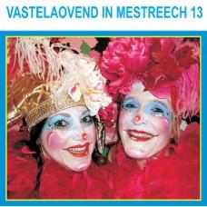 Diverse Artiesten -Vastelaovend in Mestreech 13